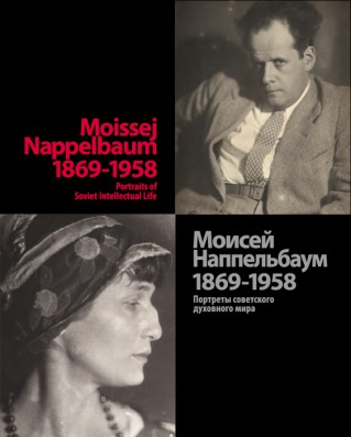 Moissej Nappelbaum (1869-1958). Portraits of Soviet Intellectual Life